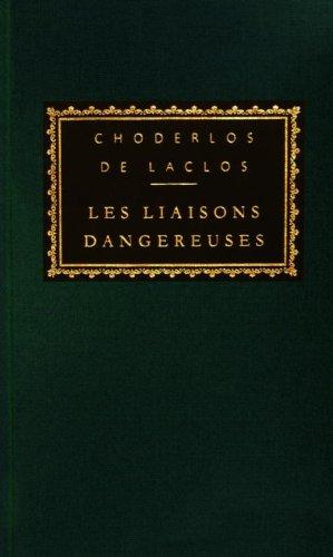 Les Liaisons Dangereuses (Everyman's Library Classics & Contemporary Classics)