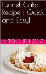 Funnel Cake Recipe Book ; Delicious & Easy ! (English Edition)