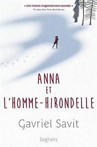 Anna et l'homme-hirondelle par Gavriel Savit