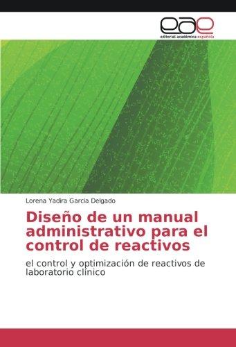 Diseño de un manual administrativo para el control de reactivos: el control y optimización de reactivos de laboratorio clínico