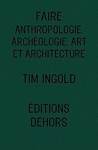 Cours Architecture - Faire - Anthropologie, Archéologie, Art et