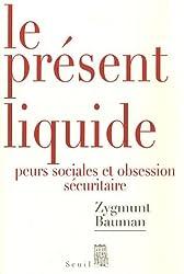 Le présent liquide : Peurs sociales et obsession sécuritaire