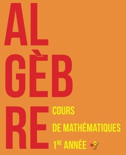Alg??bre: Cours de math??matiques - Premi??re ann??e (Livres Exo7) (Volume 1) by Exo7 (2016-01-20)