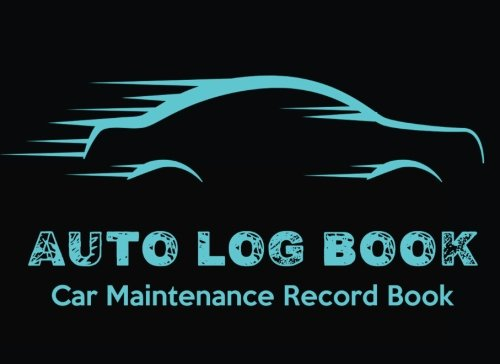 Auto Log Book : Car Maintenance Record Book: Car Maintenance,Vehicle Maintenance Log - Repair Log Book Journal. Log Date, Mileage, Repairs And ... Road Trip Log.: Volume 1 (vehicle log book)