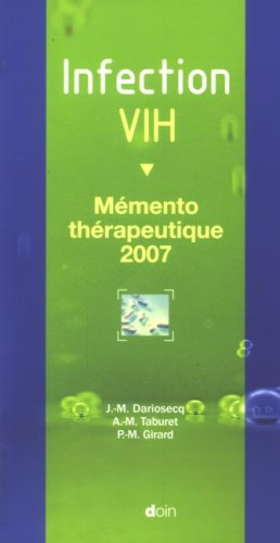 Infection VIH : Mémento thérapeutique 2007