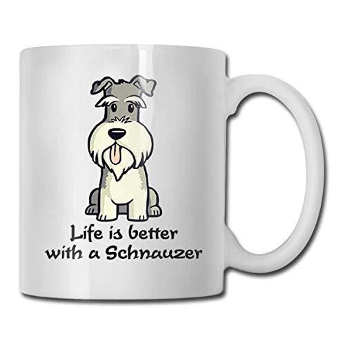 Das Leben ist mit einer Schnauzer-lustigen Kaffeetasse - 11 Keramik-Kaffeetasse besser