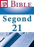 La Bible Segond 21 (French Edition)