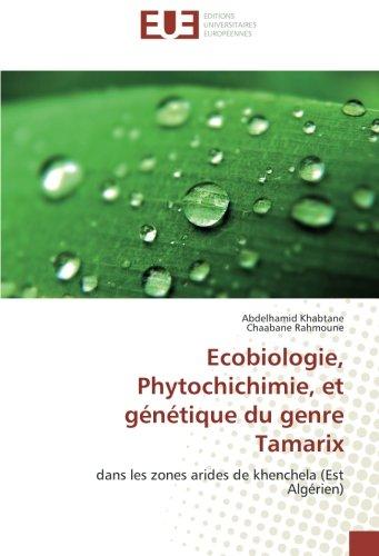 Ecobiologie, Phytochichimie, et génétique du genre Tamarix: dans les zones arides de khenchela (Est Algérien)