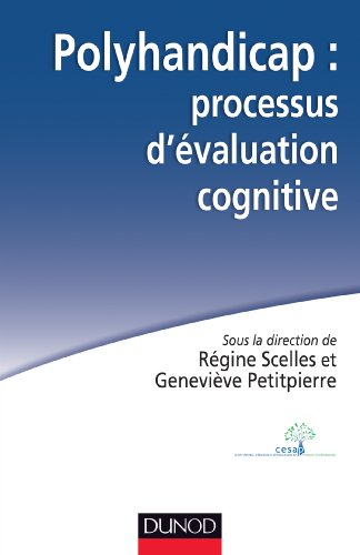 Polyhandicap : processus d'évaluation cognitive : Outils, théories et pratiques