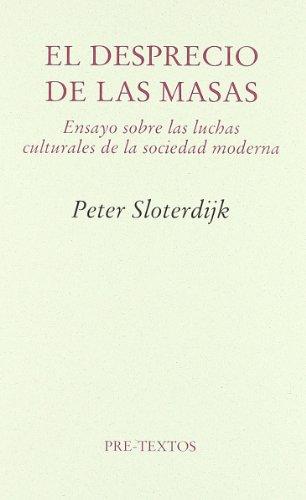 El desprecio de las masas : ensayo sobre las luchas culturales de la sociedad moderna por Peter Sloterdijk