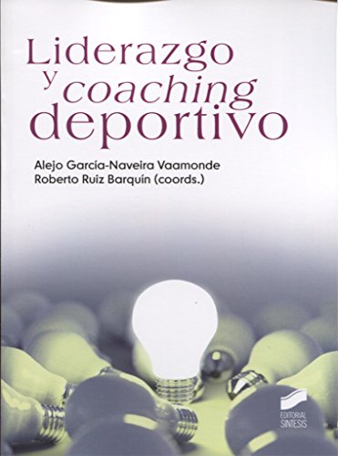 Liderazgo y coaching deportivo (Psicología) por Alejo/Ruiz Barquín, Roberto (coordinadores) Garcia-Naveira Vaamonde