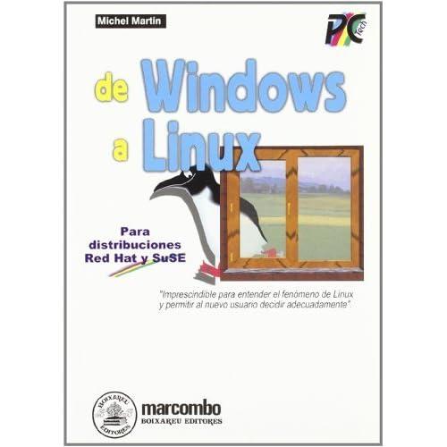 de Windows a Linux - Para Distribuciones Red Hat (Spanish Edition) by Martin, Michel (2001) Paperback