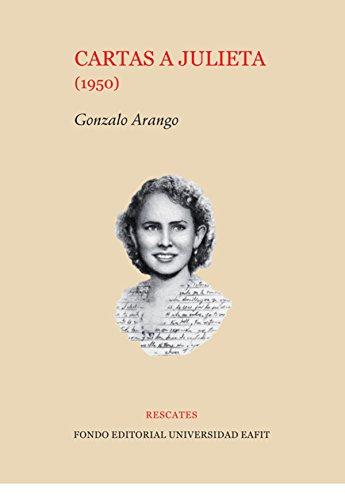 Cartas a Julieta (1950) por Gonzalo Arango