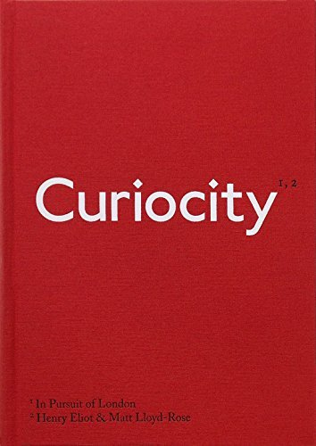 Curiocity: In Pursuit of London by Henry Eliot (2016-12-01)