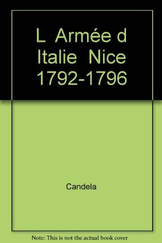 L Armée d Italie Nice 1792-1796 par Candela