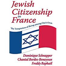 Jewish Citizenship in France: The Temptation of Being Among One's Own