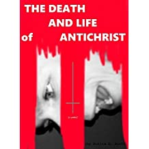 The Death and Life of Antichrist (English Edition)