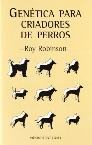 Genética para criadores de perros por Robinson Roy
