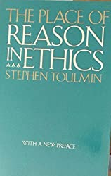 The Place of Reason in Ethics by Stephen Edelston Toulmin (1986-12-01)