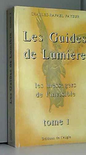 Les guides de lumière par Charles-Rafaël Payeur (Broché)