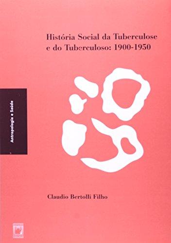 historia-social-da-tuberculose-e-do-tuberculoso-1900-1950-em-portuguese-do-brasil