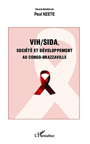 Lire VIH/SIDA, société et développement au Congo-Brazzaville pdf, epub ebook