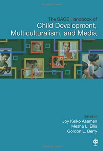The SAGE Handbook of Child Development, Multiculturalism, and Media by Joy K. (Keiko) Asamen (2008-06-27)