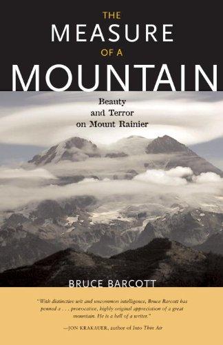 Measure of a Mountain: Beauty and Terror on Mount Rainier
