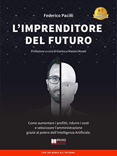 L'Imprenditore Del Futuro: Come Aumentare i