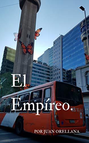 El Empíreo. por Juan Sebastian Orellana Davila