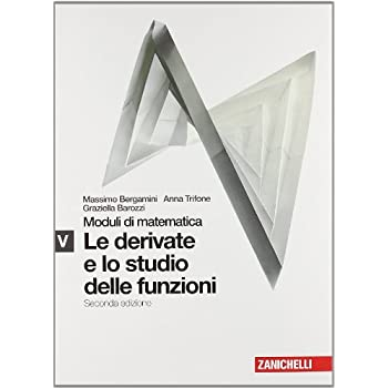 Moduli Di Matematica. Modulo V Bianco: Derivate E Studio Delle Funzioni. Con Espansione Online. Per Le Scuole Superiori
