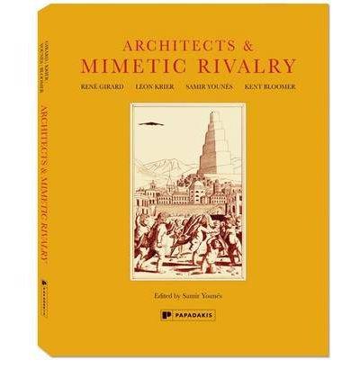 [(Architects & Mimetic Rivalry * * )] [Author: Samir Younes] [Nov-2012]