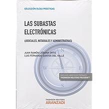 Las subastas electrónicas (Papel + e-book): Judiciales, Notariales y Administrativas (Guías Prácticas)