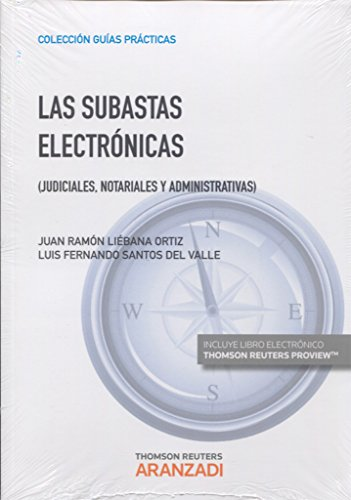 Las subastas electrónicas (Papel + e-book): Judiciales, Notariales y Administrativas (Guías Prácticas) por Juan Ramón Liébana Ortiz