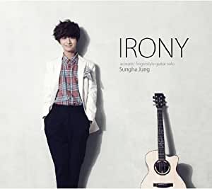 SUNGHA JUNG - Irony : Acoustic Fingerstyle Guitar Solo (2nd Album)