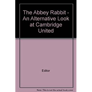 The Abbey Rabbit - An Alternative Look at Cambridge United