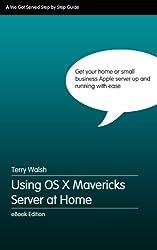 Using OS X Mavericks Server at Home (English Edition)