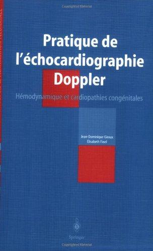 Pratique de l'échocardiographie Doppler : Hémodynamique et cardiopathies congénitales en néonatologie et réanimation néonatale
