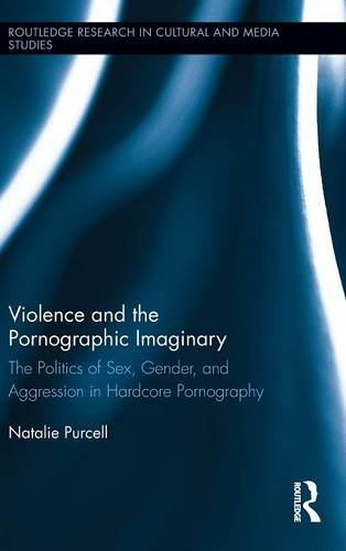 violence-and-the-pornographic-imaginary-the-politics-of-sex-gender-and-aggression-in-hardcore-pornog