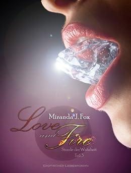 Love and Fire - Stunde der Wahrheit (Teil 3) von [Fox, Miranda J.]