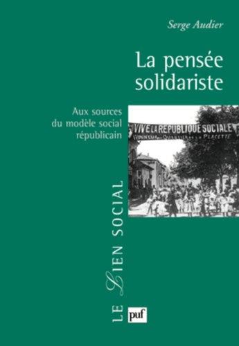 La pense solidariste: Aux sources du modle social rpublicain