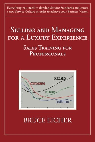Selling and Managing for a Luxury Experience: Sales Training for Professionals