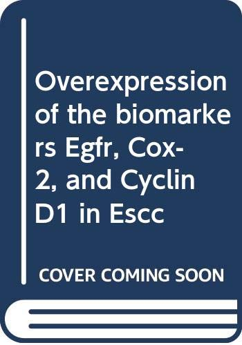 Overexpression of the biomarkers Egfr, Cox-2, and Cyclin D1 in Escc