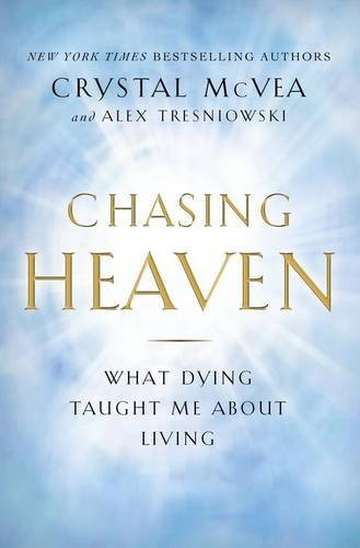 Portada del libro Chasing Heaven: What Dying Taught Me About Living by Crystal McVea (2016-04-22)