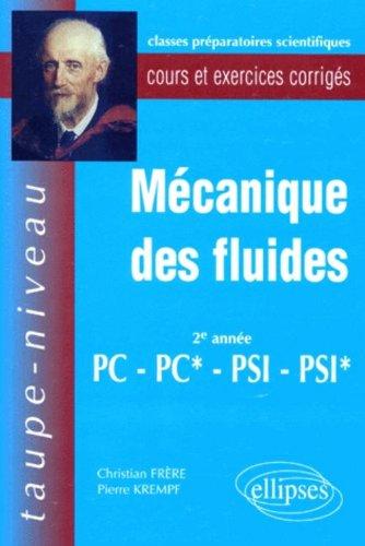 Mécanique des fluides 2eme annnée PC-PC*-PSI-PSI*: Cours et exercices corrigés par Pierre Kempf