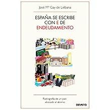 España Se Escribe Con E De Endeudamiento (Sin colección)