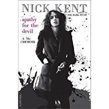 [(Apathy for the Devil: A Seventies Memoir)] [Author: Nick Kent] published on (August, 2010)