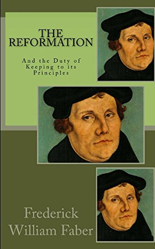 The Reformation: And the Duty of Keeping Its Principles
