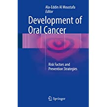 Development of Oral Cancer: Risk Factors and Prevention Strategies (English Edition)
