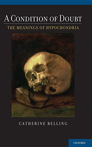 A Condition of Doubt: The Meanings of Hypochondria